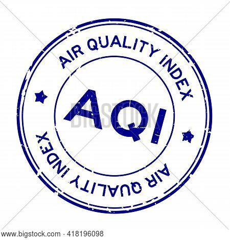 Grunge Blue Aqi (abbreviation Of Air Quality Index) Word Round Rubber Seal Stamp On White Background