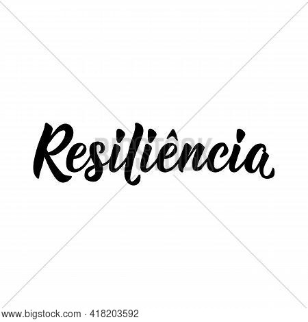 Brazilian Lettering. Translation From Portuguese - Resilience. Modern Vector Brush Calligraphy. Ink