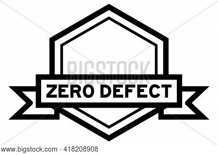 Vintage Hexagon Label Banner With Word Zero Defect In Black Color On White Background