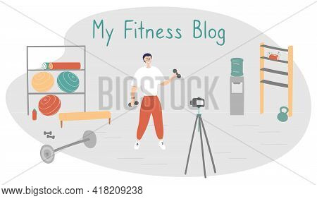 Fitness Blogger. Young Man Records Video. Sportsman Shows Exercises On Blog. Internet Star Is Broadc