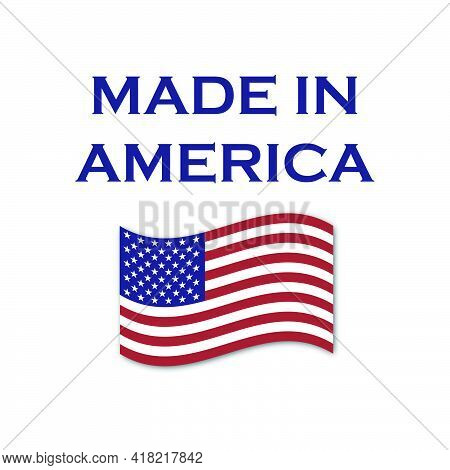 Made In America Vector With Waving American Flag. Products Made In The Us Are A Source Of Pride For