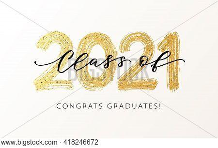Class Of 2021. Modern Calligraphy. Vector Illustration. Hand Drawn Brush Lettering Graduation Logo.
