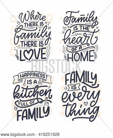 Set With Hand Drawn Lettering Quote In Modern Calligraphy Style About Family. Slogan For Print And P