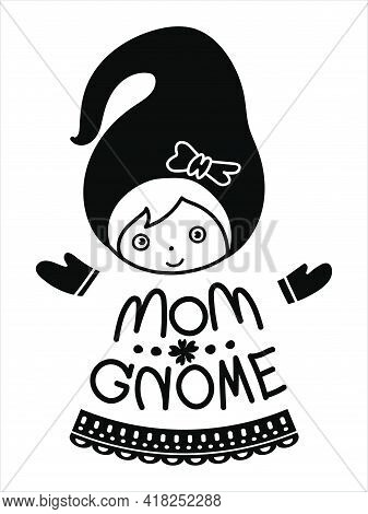 Mom Gnome, A Cute Character Design Of Female Gnome, Mother Day Gift, A Black Silhouette On White Bac