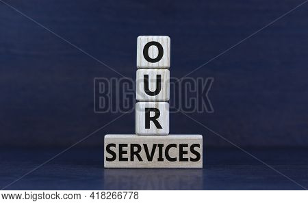 Our Services Symbol. Wooden Cubes And Block With Words 'our Services' On Beautiful Grey Background.