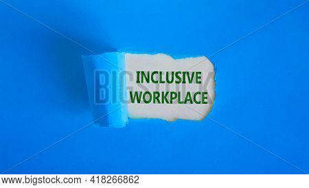 Inclusive Workplace Symbol. Concept Words 'inclusive Workplace' Appearing Behind Torn Blue Paper. Be