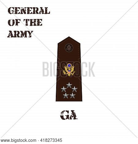 Realistic Vector Icon Of The Chevron Of The General Of The Army Of The Us Army. Description And Abbr