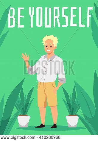 Be Yourself Banner Or Poster With Confident Young Man, Flat Vector Illustration.
