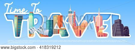 Time To Travel Cartoon Banner With Famous World Landmarks Ancient Mayan Pyramids, Moai Statues On Ea