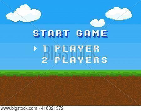 Pixel Start Game. 8 Bit Control Menu Screen, Retro Digital Gameplay Text, Comic Square Stylized Comp