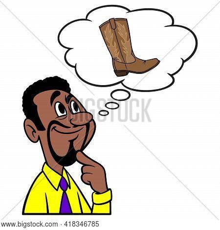 Man Thinking About A Cowboy Boot - A Cartoon Illustration Of A Man Thinking About A Cowboy Boot.