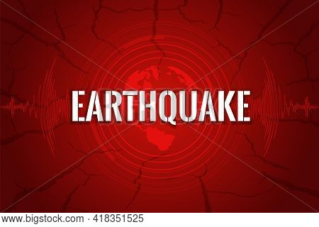 Earthquake Concept With Text And Curve Wave, Circle Vibration On Red Earth Crack Texture Background