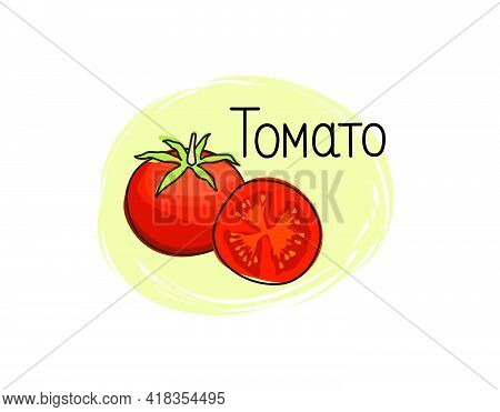 Red Tomato Icon. Full And Sliced Tomato Isolated On White Background With Lettering Tomato. Vegetabl