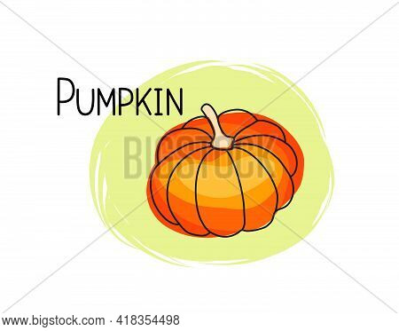 Pumpkin Icon. Full Fruit Pumpkin Isolated On White Background With Lettering Pumpkin. Vegetable Styl