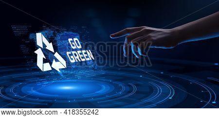 Go Green Renewable Energy Zero Waste. Hand Pressing Button On Virtual Screen