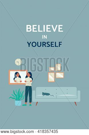 Believe In Yourself Card With Woman Looking At Mirror, Flat Vector Illustration.
