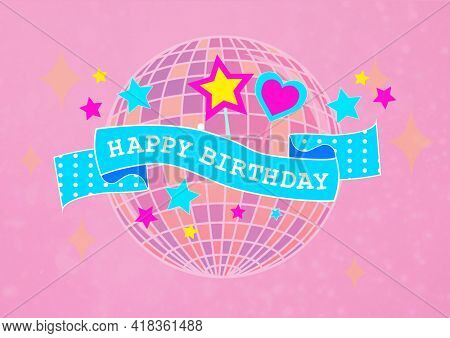 Happy birthday text over ribbon banner against disco ball and stars on pink background. birthday template background design concept