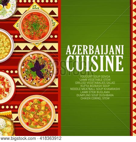 Azerbaijani Cuisine Vector Noodle Meatball Soup Khamrashi, Lamb Vegetable Stew, Grilled Vegetables S