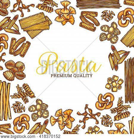 Italian Pasta Sketch Round Poster, Vector Italy Cuisine Spaghetti And Macaroni. Italian Pasta Food P