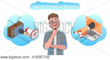 3d Isometric Flat Vector Conceptual Illustration Of Inbound Vs Outbound Marketing.