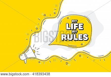 My Life My Rules Motivation Message. Loudspeaker Alert Message. Motivational Slogan. Inspiration Phr