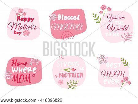 Happy Mothers Day Set. Best Mom Ever Font. Spring Pink Greeting Cards For Mommy Holiday. Stickers Wi