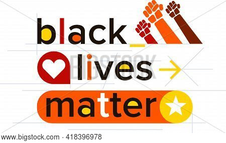 Black Lives Matter Typography Concept. World Social Movement Of Human Rights. Global Activism And Ra