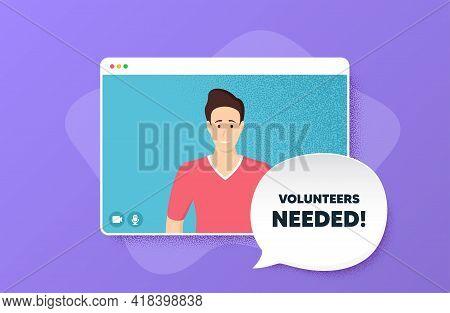 Volunteers Needed. Video Conference Online Call. Volunteering Service Sign. Charity Work Symbol. Man