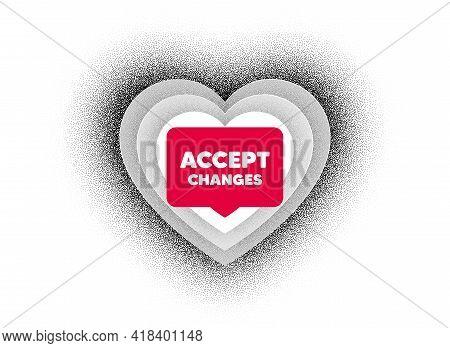 Accept Changes Motivation Message. Love Heart Dotwork Background. Motivational Slogan. Inspiration T