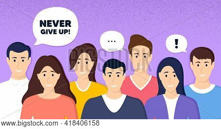 Never Give Up Motivation Quote. Crowd Of People Dotted Background. Motivational Slogan. Inspiration