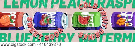 Sweet Soda, Cold Fruit Drinks Banner. Fizzy Raspberry, Watermelon, Sea Buckthorn And Peach Beverage