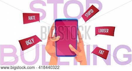 Stop Bullying Cartoon Banner, Hands Holding Smartphone With Nasty Names Flying Out Of Screen, Harass