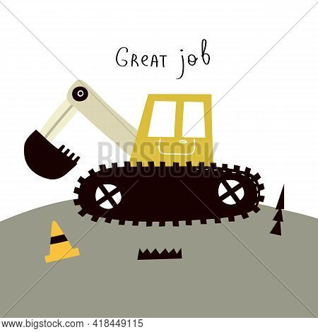 Great Job. Cartoon Bulldozer, Hand Drawing Lettering, Decor Elements. Flat Style, Colorful Vector Fo