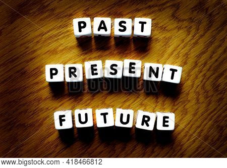 Past present and future words spelled out for planning ahead and learning to progress