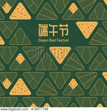 Dragon Boat Festival Traditional Zongzi Dumplings, Chinese Text Dragon Boat Festival, Gold On Green.