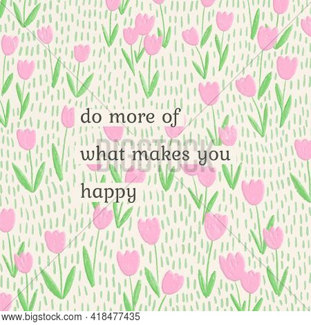 Motivational quote on pink tulip background illustration