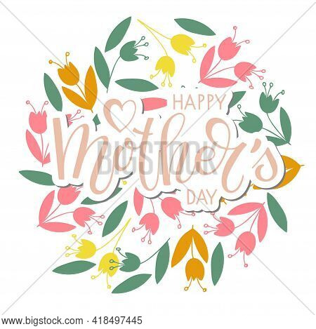 Happy Mothers Day Sricker With Flowers. Handwritten Calligraphy Text Vector Illustration. Mothers Da