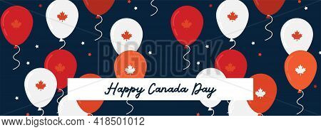 1 July. Happy Canada Day Greeting Card. Celebration Banner With Flying Balloons In Canadian Flag Col