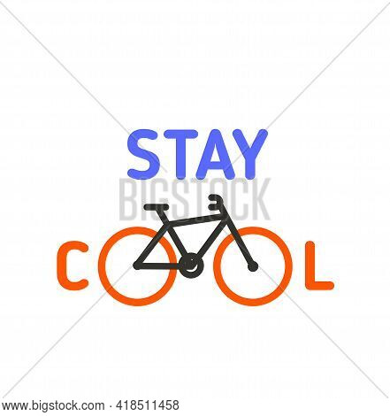 Stay Cool Bicycle Flyer, Cycle Motivational Quote Poster, Modern Flat Background, Decoration For Wal