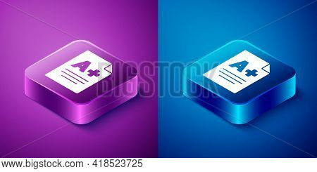 Isometric Exam Sheet With A Plus Grade Icon Isolated On Blue And Purple Background. Test Paper, Exam