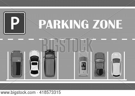 Parking Zone Top View. Parking Lot With Cars, Road Marks, Empty Row, Text And Sign. Many Cars Parked
