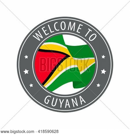 Welcome To Guyana. Gray Stamp With A Waving Country Flag. Collection Of Welcome Icons.