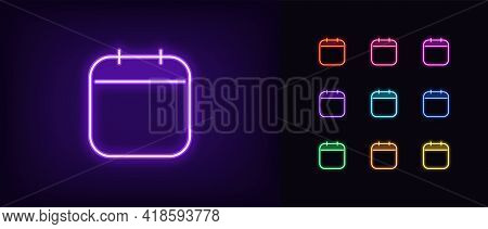 Neon Calendar Icon. Glowing Neon Schedule Sign, Outline Calendar Pictogram In Vivid Color. Time Mana