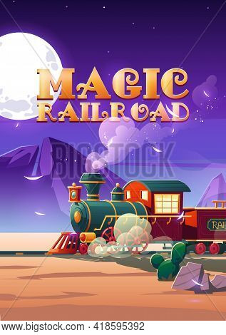 Magic Railroad Cartoon Poster. Steam Train Riding Night Wild West Desert Landscape With Railroad, Ca