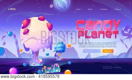 Candy Planet Cartoon Landing Page With Fantasy Alien Trees And Sweets. Magic Unusual Nature Landscap