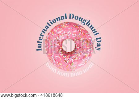 International Doughnut Day Card. Pink Doughnut With Icing And Confetti In Center Of Poster. Text Nom