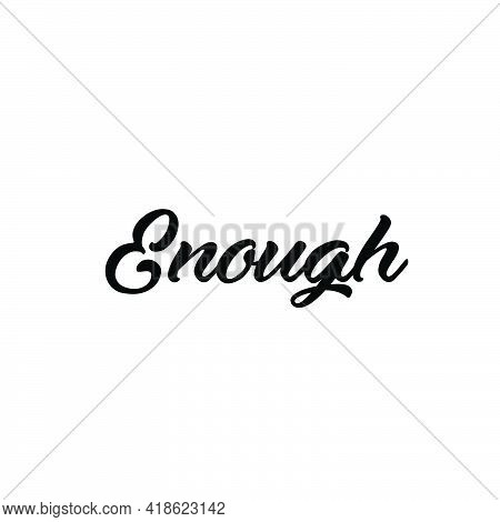 Enough, Positive Vibes, Typography For Print Or Use As Poster, Card, Flyer Or T Shirt