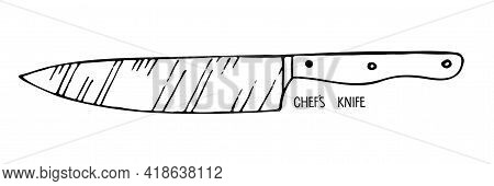 Chefs Knife Isolated On White Background. Stainless Steel Kitchen Knife Sketch. Food Preparation. Ho