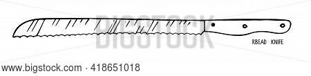 Bread Knife Isolated On White Background. Stainless Steel Kitchen Knife For Bread Sketch. Special Bl