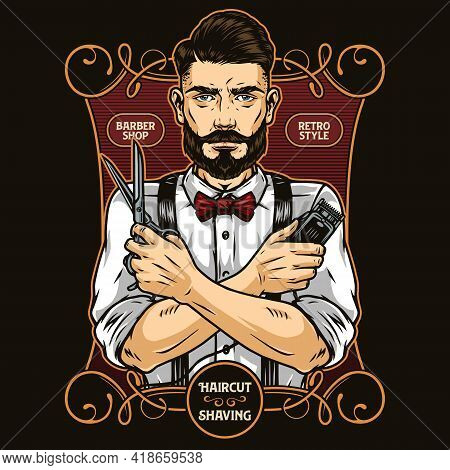Vintage Barbershop Colorful Print With Stylish Barber With Beard And Mustache Holding Scissors And H